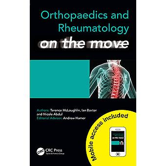 Orthopaedics and Rheumatology on the Move by McLoughlin & Terence BSC MBCHB & Foundation Year 2 doctor in academic surgery & The Royal London Hospital & North East London Deanery & UKBaxter & Ian BMEDSCI MBCHB & Foundation Year 1 doctor in medical