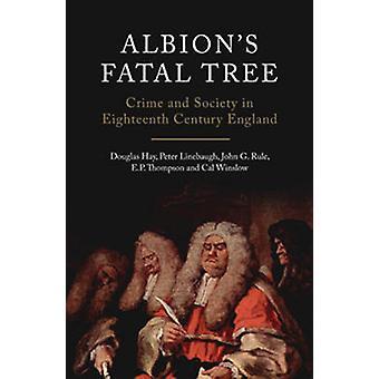 Albions Fatal Tree by Douglas HayPeter LinebaughJohn G. RuleE.P. ThompsonCal Winslow