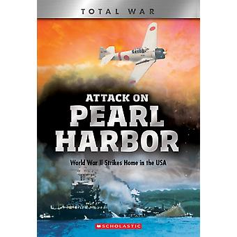 Attack on Pearl Harbor X Books Total War  World War II Strikes Home in the USA by Steve Dougherty