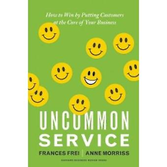 Mindre vanliga Service - hur man vinner genom att sätta kunder kärnan i din