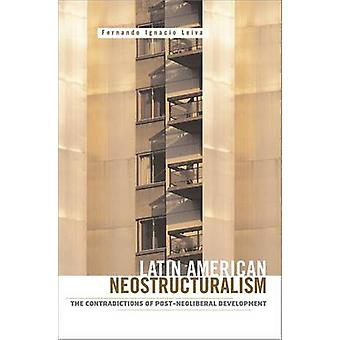 Latin American Neostructuralism - The Contradictions of Post-neolibera