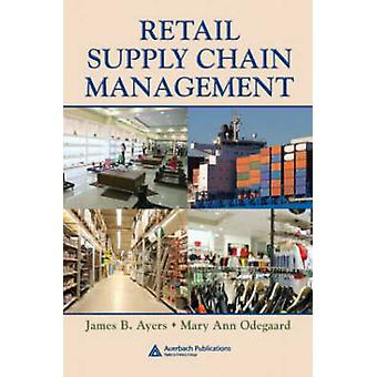 Retail Supply Chain Management by Ayers & James B.