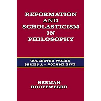 Reformation and Scholasticism in Philosophy Vol. 1 by Dooyeweerd & Herman