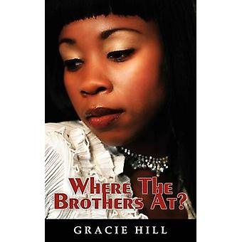 Where the Brothers At by Hill & Gracie