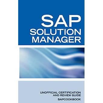 SAP Solution Manager Interview Questions SAP Solution Manager Certification Review by SanchezClark & Terry