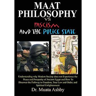 Maat Philosophy in Government Versus Fascism and the Police State by Ashby & Muata