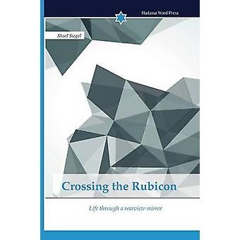 Crossing the Rubicon by Siegel Shael