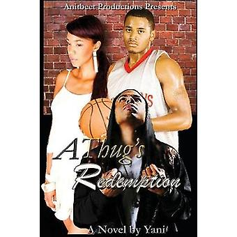 A Thugs Redemption by Yani