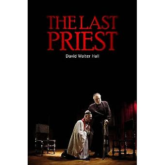 The Last Priest by Hall & David Walter