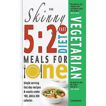The Skinny 5 2 Fast Diet Vegetarian Meals for One by Cooknation
