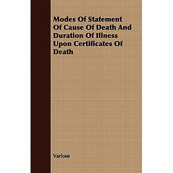 Modes of Statement of Cause of Death and Duration of Illness Upon Certificates of Death by Various