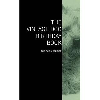 The Vintage Dog Birthday Book  The Cairn Terrier by Various