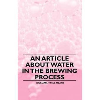 An Article about Water in the Brewing Process by Tizard & William Littell