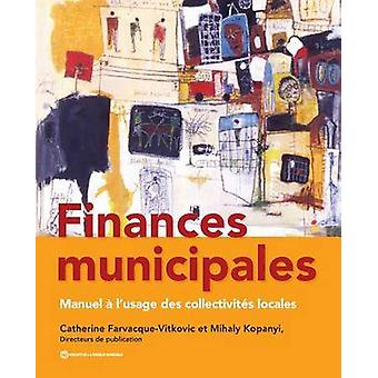 Finances Municipales Manuel A L Usage Des Collectivites Locales by FarvacqueVitkovic & Catherine D