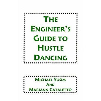 The Engineers Guide to Hustle Dancing by Yusim & Michael