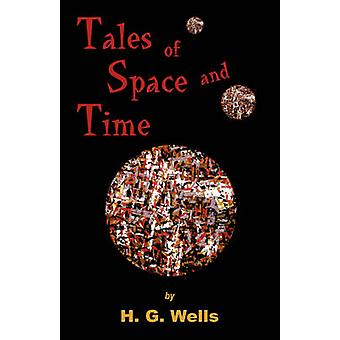 Tales of Space and Time by Wells & Herbert George