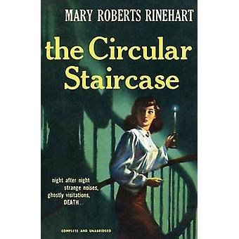 The Circular Staircase by Rinehart & Mary Roberts