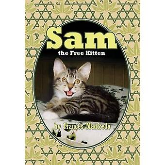 Sam The Free Kitten by Manfredo & Frances