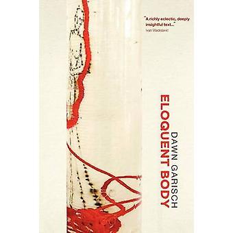Eloquent Body by Garisch & Dawn