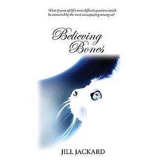 Believing Bones by Jackard & Jill
