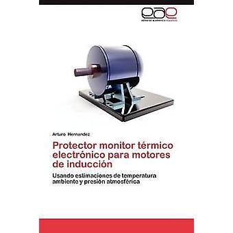 Protector Monitor Termico Electronico Para Motores de Induccion par Hernandez et Arturo