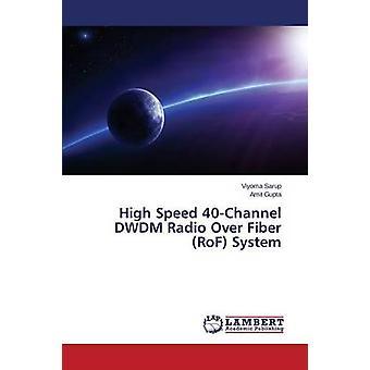High Speed 40Channel DWDM Radio Over Fiber RoF System von Sarup Viyoma
