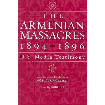 The Armenian Massacres by Kirakossian & Arman J