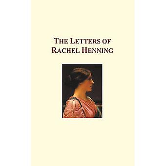 The Letters of Rachel Henning by Henning & Rachel