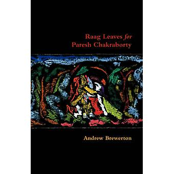 Raag Leaves for Paresh Chakraborty by Brewerton & Andrew
