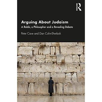 Arguing about Judaism by Peter Cave