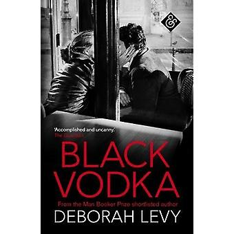 Black Vodka by Deborah Levy - 9781911508090 Book