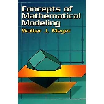 Concepts of Mathematical Modeling by Walter J. Meyer - 9780486435152