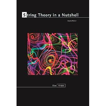String Theory in a Nutshell - Second Edition by Elias Kiritsis - 97806