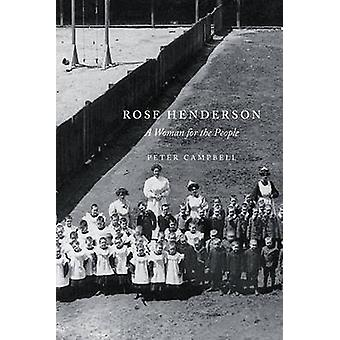 Rose Henderson - A Woman for the People by Peter Campbell - 9780773537