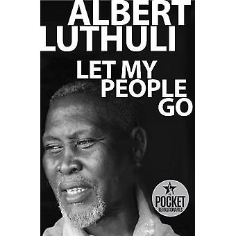 Let my people go by Albert Luthuli - 9780795708404 Book