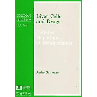 Liver Cells and Drugs by Andre Guillouzo - 9780861961283 Book