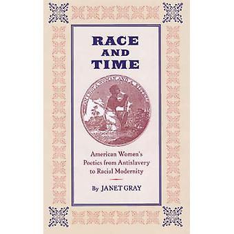 Race and Time - American Women's Poetics from Antislavery to Racial Mo