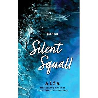Silent Squall - Revised and Expanded Edition by Alfa - 9781250233592 B