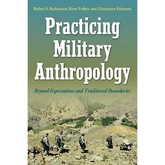 Practicing Military Anthropology - Beyond Expectations and Traditional