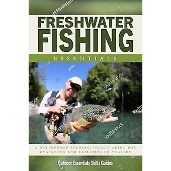 Freshwater Fishing Essentials - A Waterproof Pocket Guide to Gear - Te
