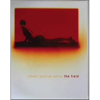 The Field by Robert Andrew Perez - 9781632430298 Book