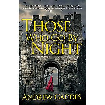 Those Who Go By Night - A Novel by Andrew Gaddes - 9781683318408 Book