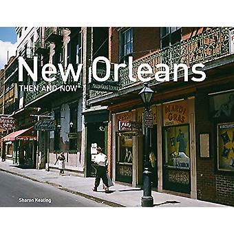 New Orleans Then and Now (R) - Mini Edition de Sharon Keating - 978191