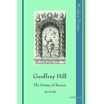 Geoffrey Hill - The Drama of Reason by Alex Pestell - 9783034318617 Bo