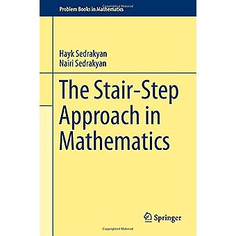 The Stair-Step Approach in Mathematics by Hayk Sedrakyan - 9783319706