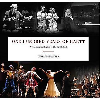 One Hundred Years of Hartt by Demaris Hansen