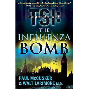 The Influenza Bomb by Paul McCusker - 9781416569756 Book