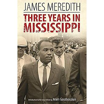 Three Years in Mississippi de James Meredith - 9781496821065 Livre