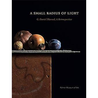 A Small Radius of Light - G. Daniel Massad - A Retrospective by Joyce