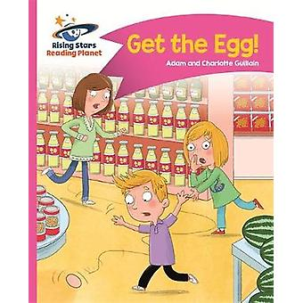 Reading Planet  Get the Egg  Pink B Comet Street Kids by Adam Guillain & Charlotte Guillain